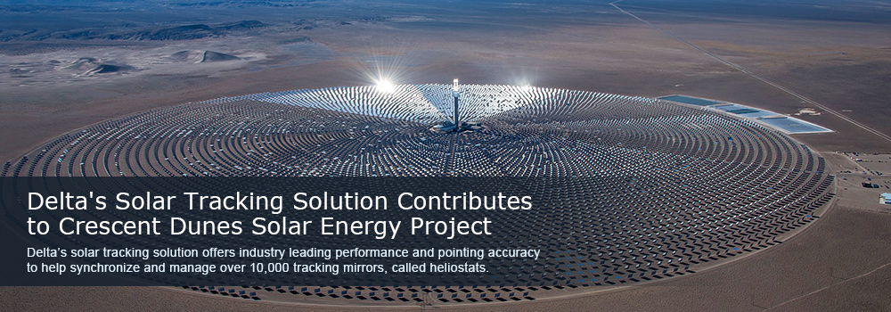 Delta's Solar Tracking Solution Contributes to Crescent Dunes Solar Energy Project